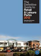 The definitive guide to retail and leisure parks 2012